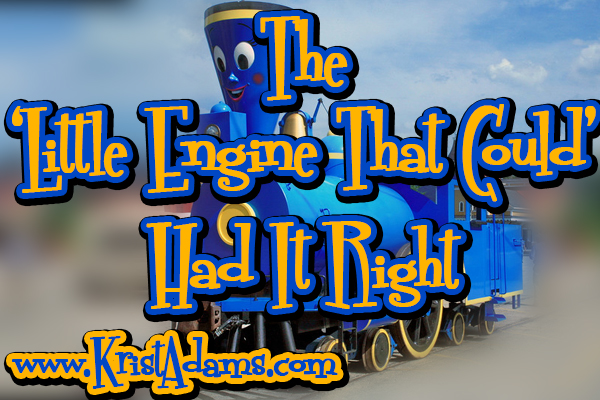 The Little Engine That Could Had It Right