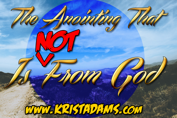 The anointing that is not from God
