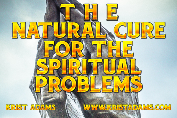 Natural cure for spiritual problems