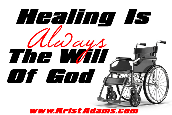 healing is always the will of God
