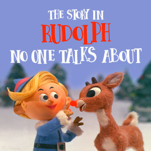 The-story-in-rudolph-no-one-talks-about